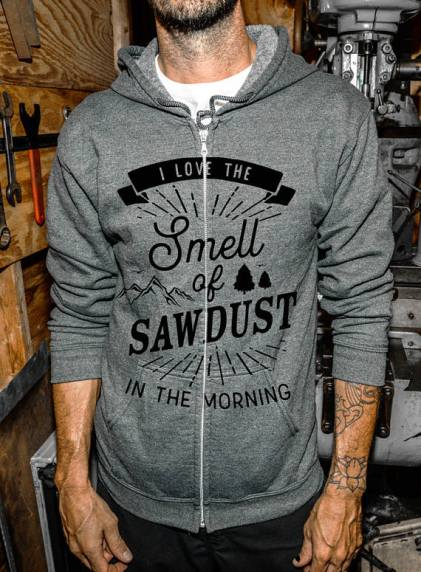woodworker_hoodie_love_smell_of_sawdust